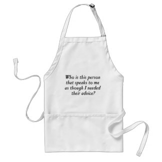 Who is this person with unsolicited advice? adult apron