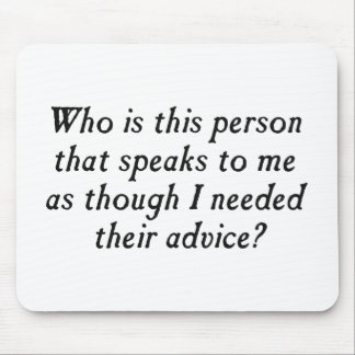 Who is this person with unsolicited advice? mouse pad