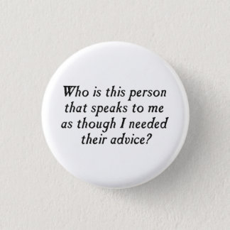Who is this person with unsolicited advice? pinback button