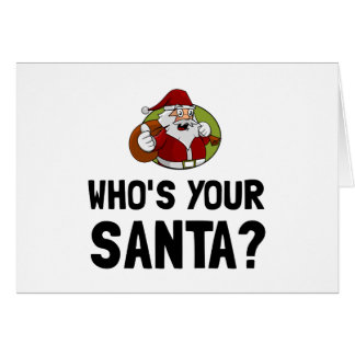 Who Is Your Santa Greeting Card