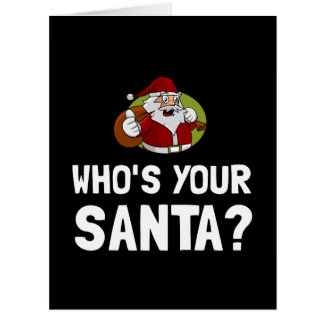 Who Is Your Santa Large Greeting Card