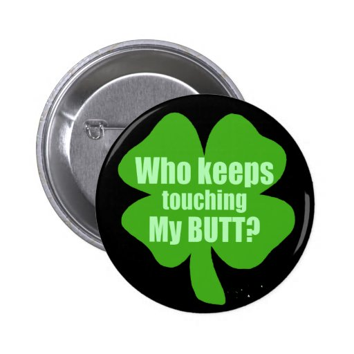 Who Keeps Touching My Butt? Pinback Button