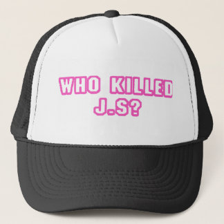 Who Killed J.S? Trucker Hat