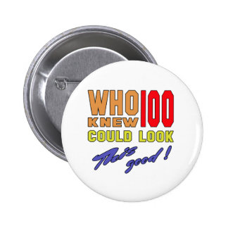 Who knew 100 could look good this ! 2 inch round button