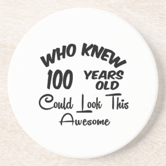 Who Knew 100 Years Old. Drink Coasters