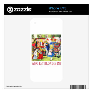 Who Let Blondie In? Decal For The iPhone 4