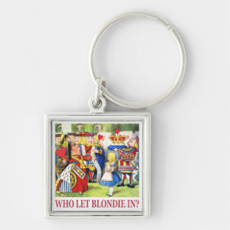 Who Let Blondie In? Silver-Colored Square Keychain
