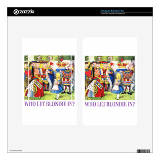 Who Let Blondie In? Skin For Kindle Fire