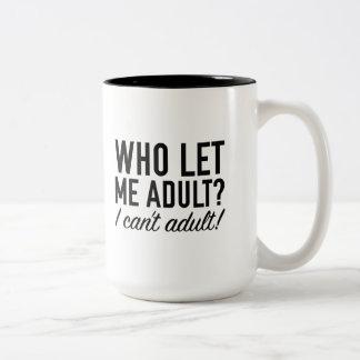 Who Let Me Adult? Two-Tone Coffee Mug