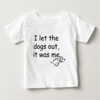 Who Let the Dogs Out Baby T-Shirt