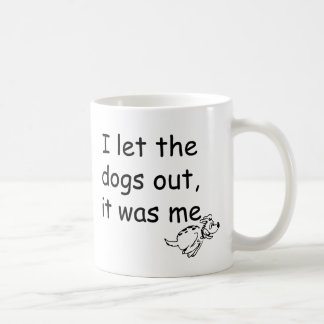 Who Let the Dogs Out Coffee Mug
