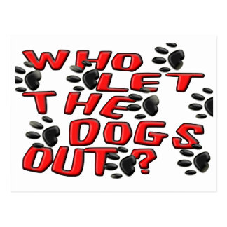 Who Let The Dogs Out (Paw Prints) Postcard