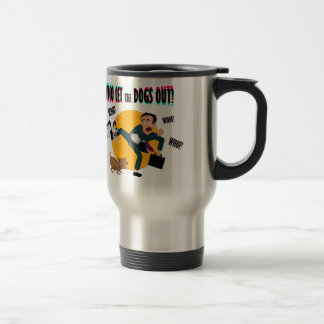 Who let the dogs out! travel mug