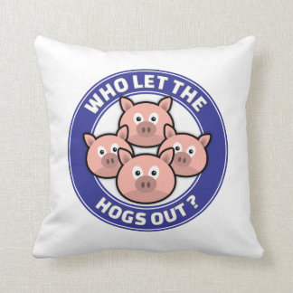 Who Let The Hogs Out Throw Pillow