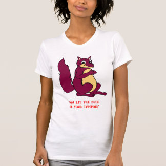 Who lit the fuse on your tampon? T-Shirt
