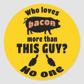 Who Loves Bacon more? Classic Round Sticker