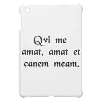 Who loves me loves my dog as well. iPad mini case