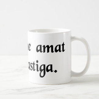 Who loves well castigates well. coffee mug