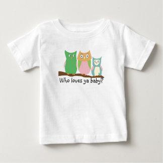 Who loves ya baby? baby T-Shirt
