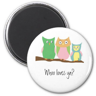 Who loves ya baby refrigerator magnet