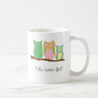 Who loves ya baby? mug