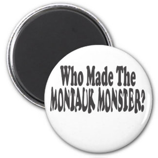 Who Made The Montauk Monster? - Two Lines Refrigerator Magnets