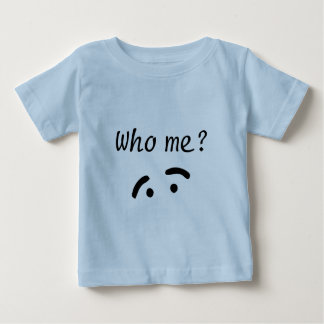 Who Me Baby T-Shirt