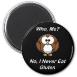 Who, Me?  No, I Never Eat Gluten 2 Inch Round Magnet