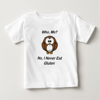 Who, Me?  No, I Never Eat Gluten Baby T-Shirt