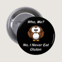 Who, Me?  No, I Never Eat Gluten Button