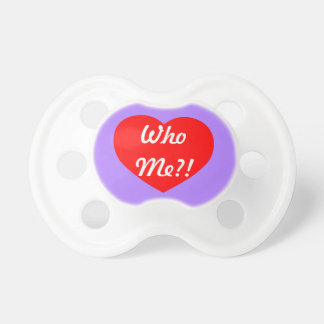 Who Me?!  Witty & Funny Fooler for Baby Pacifier
