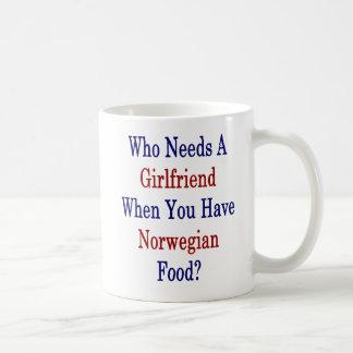 Who Needs A Girlfriend When You Have Norwegian Foo Coffee Mug