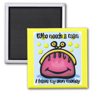 who needs a man 2 inch square magnet