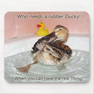 Who needs a Rubber Ducky ..... Mouse Pad