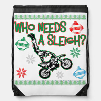 Who Needs A Sleigh Dirtbike Race Christmas Sweater Drawstring Backpack
