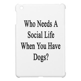 Who Needs A Social Life When You Have Dogs? Case For The iPad Mini