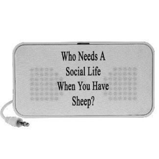 Who Needs A Social Life When You Have Sheep iPhone Speaker