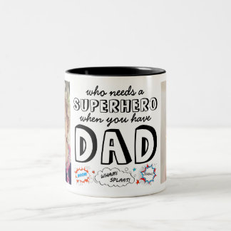 Who Needs a Superhero When You Have Dad Two-Tone Coffee Mug