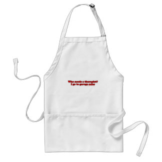 Who Needs A Therapist? Adult Apron