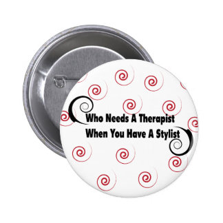 (who needs a therapist when you have a stylist pinback button