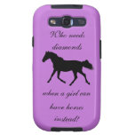 Who Needs Diamonds Horse Samsung Galaxy S3 Cases