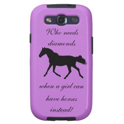 Who Needs Diamonds Horse Samsung Galaxy S3 Cases