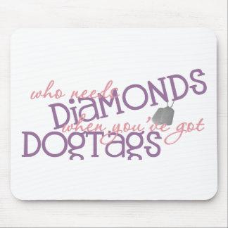 Who Needs Diamonds Mouse Pad