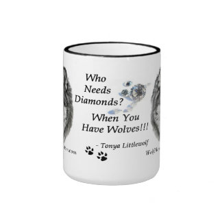 Who Needs Diamonds, When You Have Wolves? MUG
