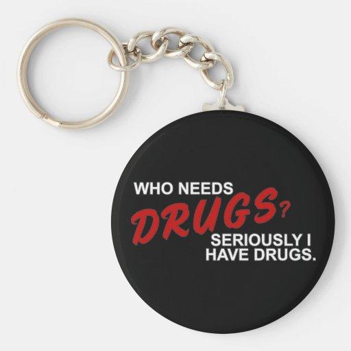 Who Needs Drugs? Keychain