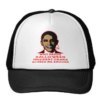 Who Needs Halloween President Obama Scares Me Trucker Hat