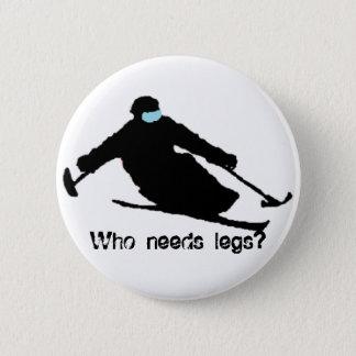 Who needs legs? pinback button