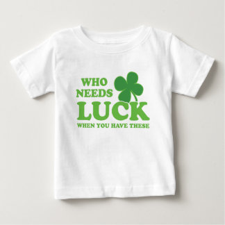 Who Needs Luck When You Have These St Patrick's T-shirt