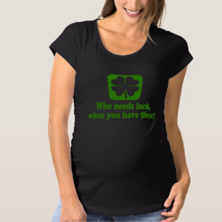 Who Needs Luck When You Have These? Tee Shirt