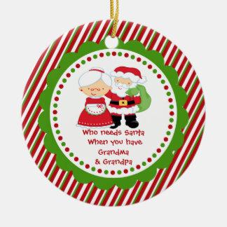 Who Needs Santa. Grandma Grandpa Christmas Ceramic Ornament